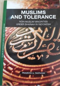 Book Cover: Muslims and Tolerance: Non Muslim Minorities under Shariah in Indonesia