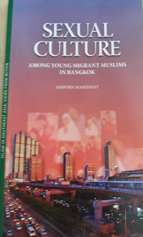 Book Cover: Sexual Culture: Among Young Migrant Muslim in Bangkok