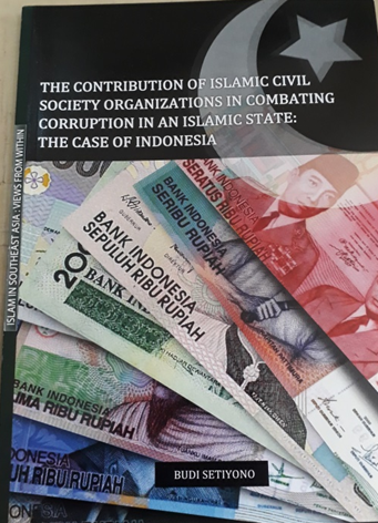 Book Cover: The Contribution of Islamic Civil society Organizations in Combating Corruption in an Islamic State: the Case of Indonesia