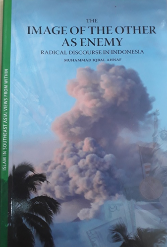 Book Cover: The Image of the Other as Enemy: Radical discourse in Indonesia