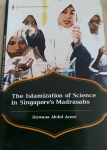Book Cover: The Islamization of Science in Singapore's Madrasahs