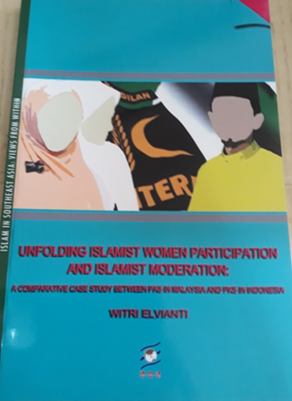 Book Cover: Unfolding Islamist Women Participation and Islamist Moderation